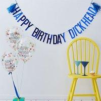 Happy Birthday Dickhead Buchstabenkette + 5 Ballons